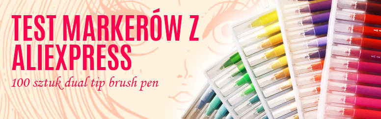 Test markerów z AlieExpress – 100 szt. dual tip brush pen